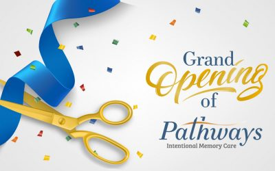 Pathways Intentional Memory Care Ribbon Cutting Ceremony